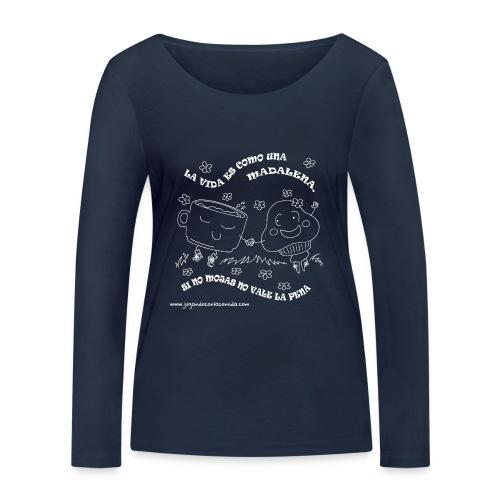 La vida es como una Madalena... - Camiseta de manga larga ecológica mujer de Stanley & Stella