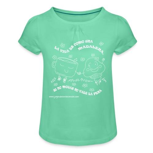 La vida es como una Madalena... - Camiseta para niña con drapeado