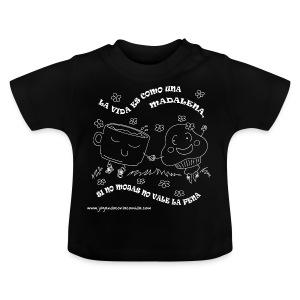 La vida es como una Madalena... - Camiseta bebé