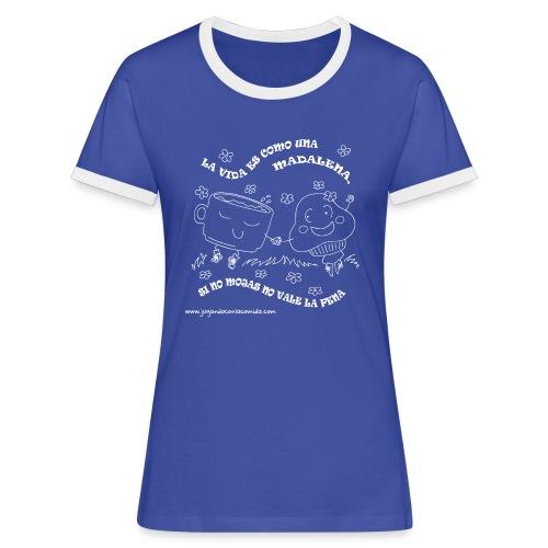 La vida es como una Madalena... - Camiseta contraste mujer