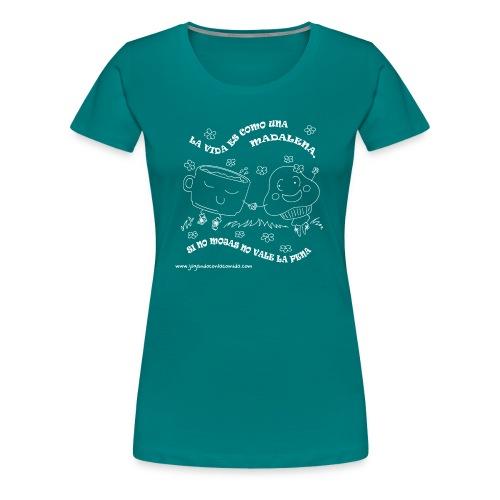 La vida es como una Madalena... - Camiseta premium mujer