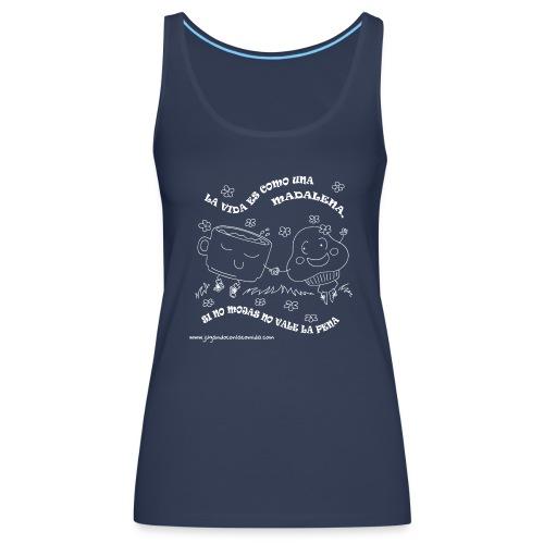 La vida es como una Madalena... - Camiseta de tirantes premium mujer