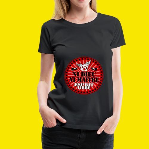 SWEATSHIRT NI DIEU NI MAITRE - T-shirt Premium Femme