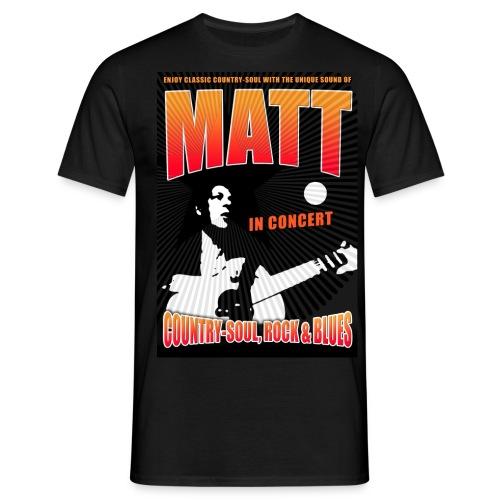 Enjoy country, soul, blues and rock with Matt! - Men's T-Shirt