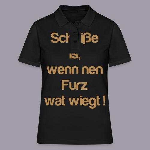 Scheiße is, wenn nen Furz wat wiegt ! - Frauen Polo Shirt
