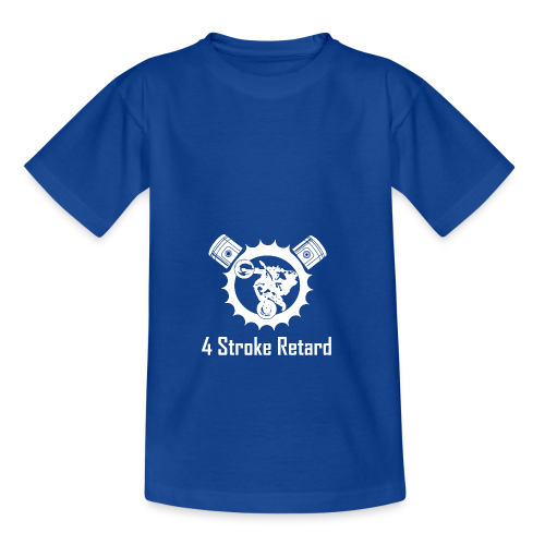 4 Stroke Retard Letzchen - Teenager T-Shirt