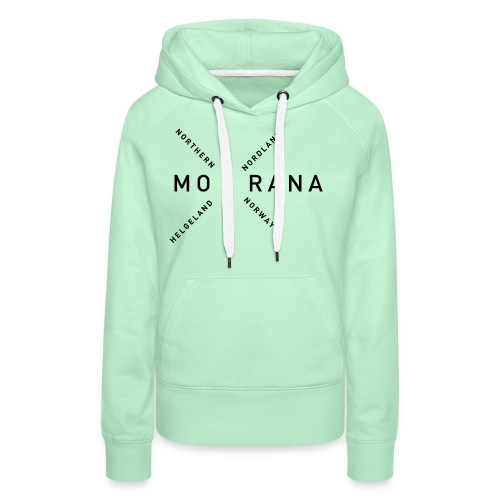 Mo i Rana - Northern Norway - Premium hettegenser for kvinner