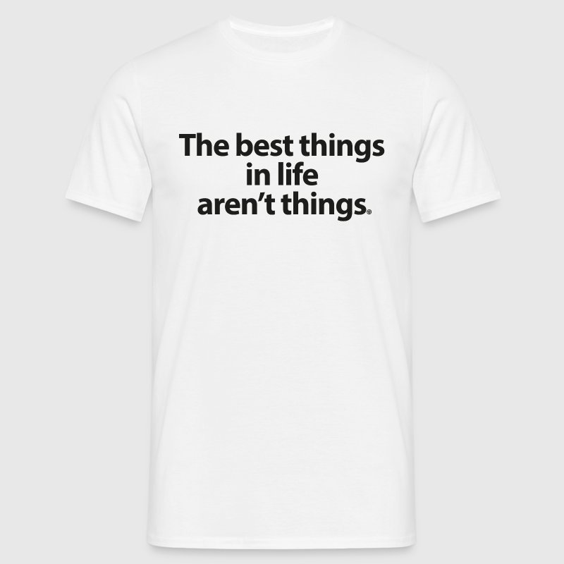 The best things in life... - Men's T-Shirt