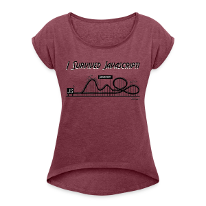 I Survived Javascript (Women) - Women's T-shirt with rolled up sleeves