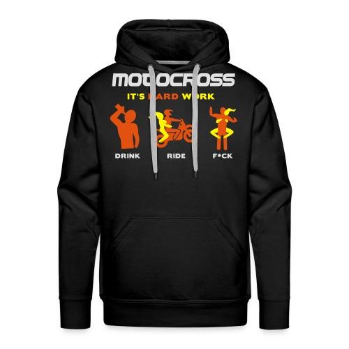 Motocross - It's hard work - Männer Premium Hoodie