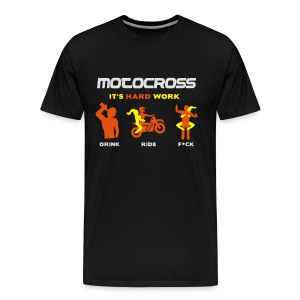 Motocross - It's hard work - Männer Premium T-Shirt