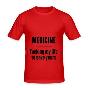 Medicine Fucking Life - Tee shirt près du corps Homme