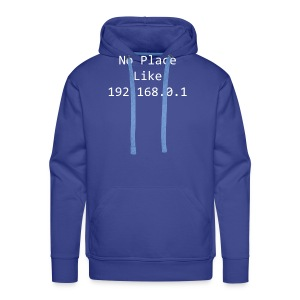 No Place Like 192.168.0.1 - Men's Premium Hoodie