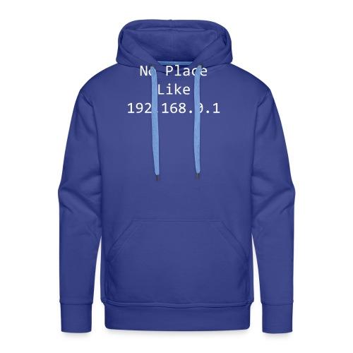 No Place Like 192.168.0.1 - Men's Premium Hoodie