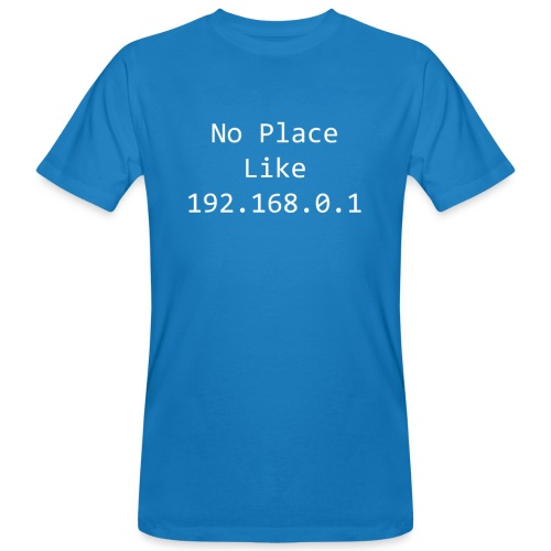 No Place Like 192.168.0.1 - Men's Organic T-shirt