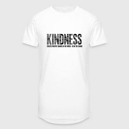 KINDNESS - CREATES POSITIVE CHANGES IN THE WORLD - SO BE THE CHANGE  - Herre Urban Longshirt