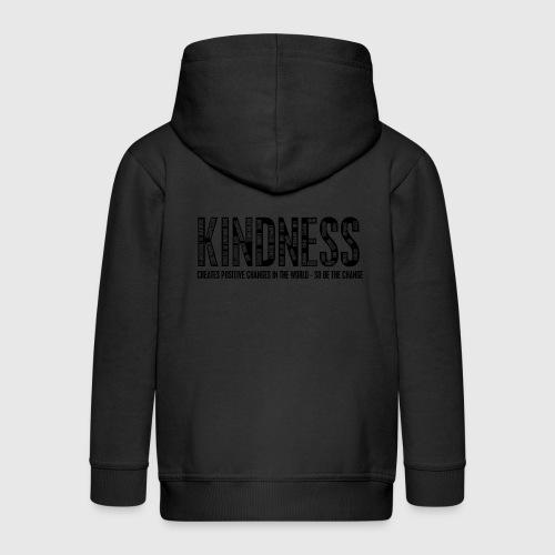 KINDNESS - CREATES POSITIVE CHANGES IN THE WORLD - SO BE THE CHANGE  - Premium hættejakke til børn