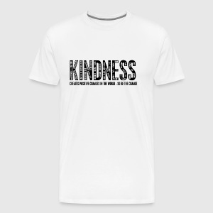 KINDNESS - CREATES POSITIVE CHANGES IN THE WORLD - SO BE THE CHANGE  - Herre premium T-shirt