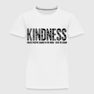 KINDNESS - CREATES POSITIVE CHANGES IN THE WORLD - SO BE THE CHANGE  - Børne premium T-shirt