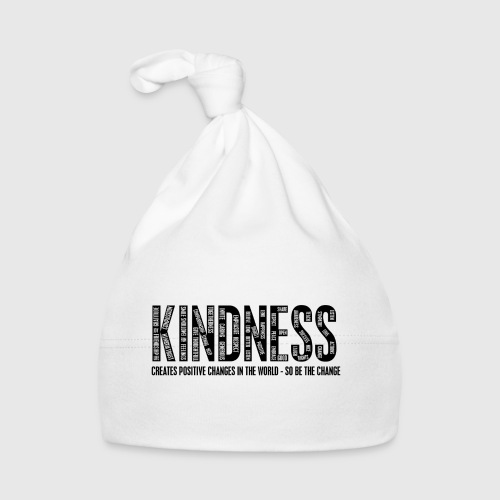 KINDNESS - CREATES POSITIVE CHANGES IN THE WORLD - SO BE THE CHANGE  - Babyhue