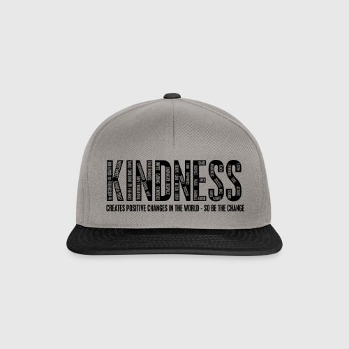 KINDNESS - CREATES POSITIVE CHANGES IN THE WORLD - SO BE THE CHANGE  - Snapback Cap