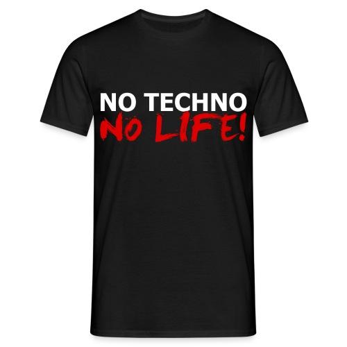NO TECHNO, NO LIFE! T-Shirt - Männer T-Shirt