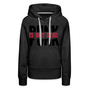 Punk Is Not Dead - Women's Premium Hoodie