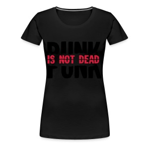 Punk Is Not Dead - Women's Premium T-Shirt