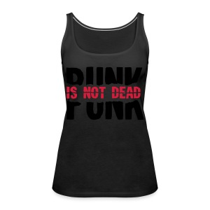 Punk Is Not Dead - Women's Premium Tank Top