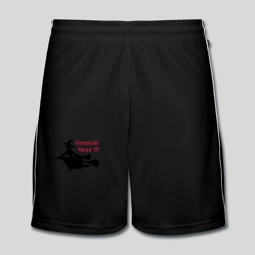 Vorsicht Hexe !!! - Männer Fußball-Shorts