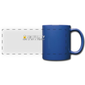 Security - Hope is not a Strategy - Full Color Panoramic Mug