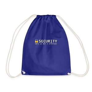 Security - Hope is not a Strategy - Drawstring Bag