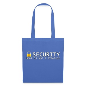 Security - Hope is not a Strategy - Tote Bag