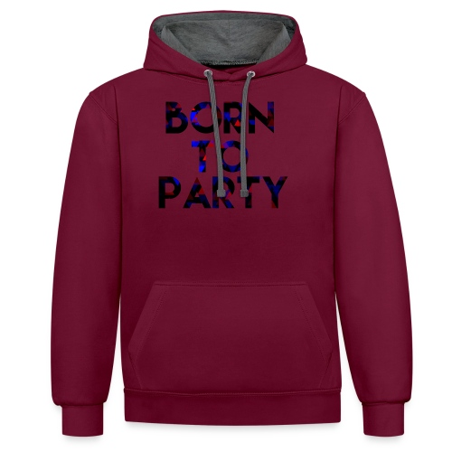 Born to Party - Contrast Colour Hoodie