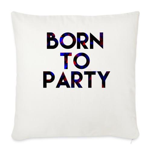 Born to Party - Sofa pillowcase 17,3'' x 17,3'' (45 x 45 cm)