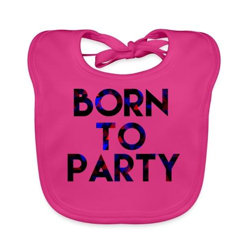 Born to Party - Baby Organic Bib