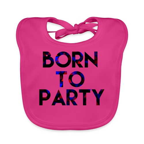 Born to Party - Baby Organic Bib