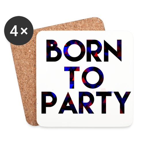 Born to Party - Coasters (set of 4)