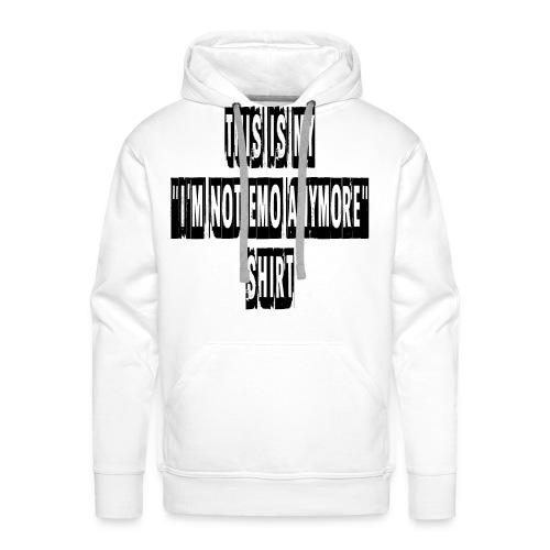 I'M NOT EMO ANYMORE - Men's Premium Hoodie