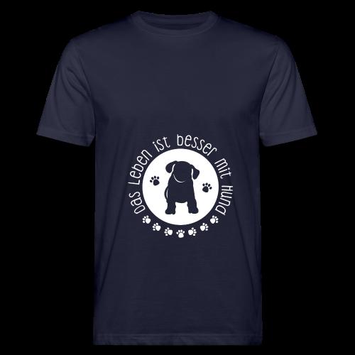 Das Leben ist besser mit Hund! Pullover - Männer Bio-T-Shirt