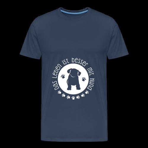Das Leben ist besser mit Hund! Pullover - Männer Premium T-Shirt