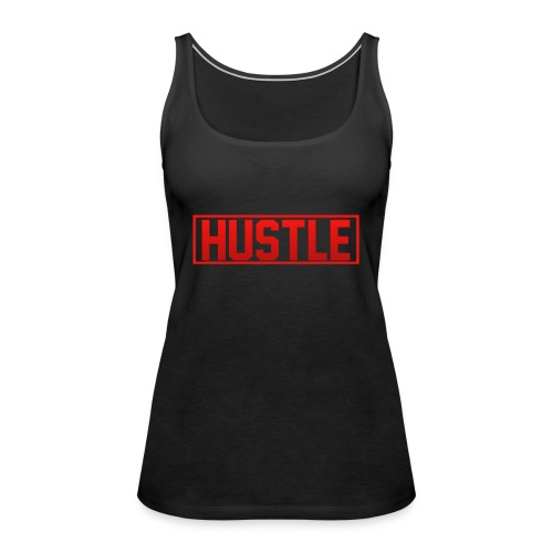Hustle - Women's Premium Tank Top