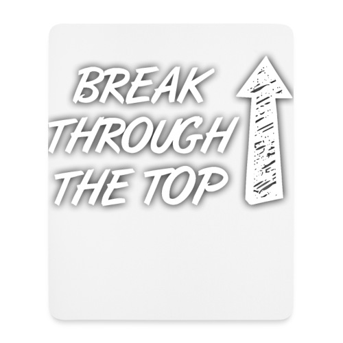 BreakThroughTheTop - Mouse Pad (vertical)