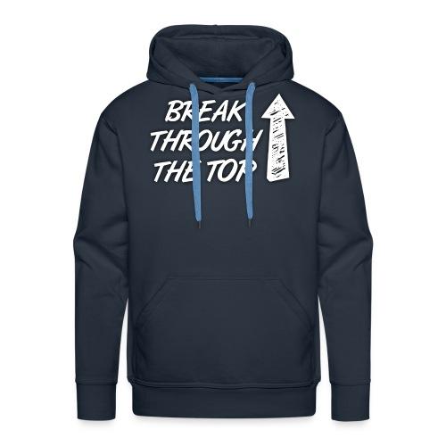 BreakThroughTheTop - Men's Premium Hoodie