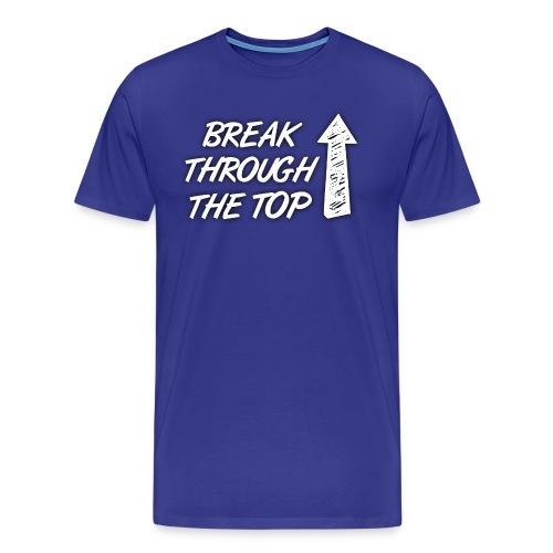 BreakThroughTheTop - Men's Premium T-Shirt