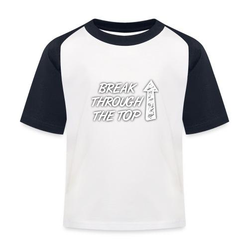 BreakThroughTheTop - Kids' Baseball T-Shirt