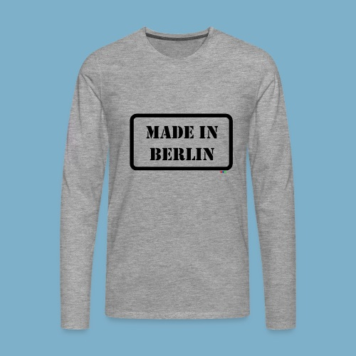 Made in Berlin - Fun Motiv - Männer Premium Langarmshirt