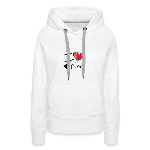 Shorty I love him - Sweat-shirt à capuche Premium pour femmes