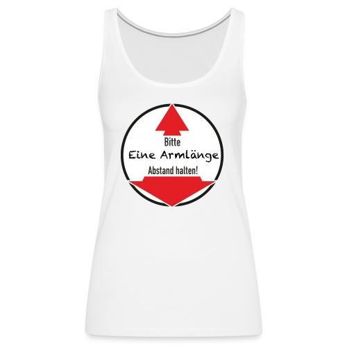 Eine Armlänge - T-Shirt (weiss) - Frauen Premium Tank Top