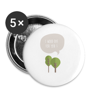 I wood die for you! - Buttons klein 25 mm